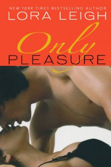 Only Pleasure - Lora Leigh