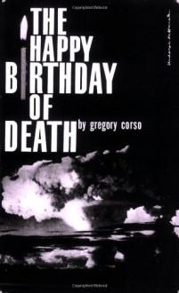 The Happy Birthday of Death - Gregory Corso, Patti Smith