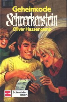 Geheimcode Schreckenstein - Oliver Hassencamp