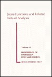 Entire Functions And Related Parts Of Analysis - Jacob Korevaar, Lee A. Rubel, L. Ehrenpreis, J. Korevaar, W.H.J. Fuchs