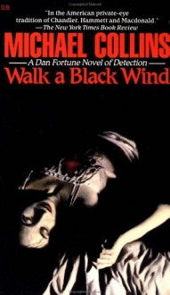 Walk a Black Wind - Michael Collins