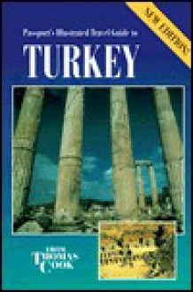 Passport's Illustrated Travel Guide to Turkey - Thomas Cook Publishing