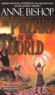The Pillars of the World - Anne Bishop