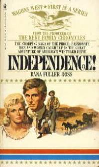 Independence! - Dana Fuller Ross, James Reasoner