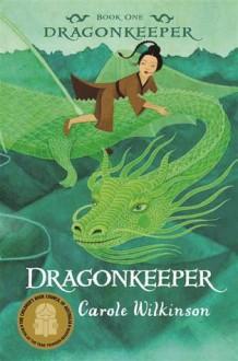 Dragonkeeper (Dragonkeeper, #1) - Carole Wilkinson