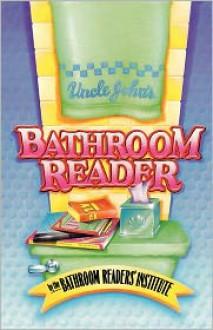 Uncle John's Bathroom Reader - Bathroom Readers' Institute
