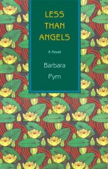 Less Than Angels - Barbara Pym