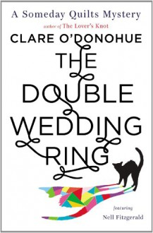 The Double Wedding Ring - Clare O'Donohue