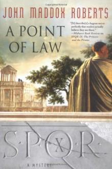 A Point of Law (SPQR, #10) - John Maddox Roberts