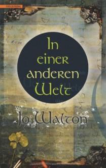 In einer anderen Welt - Jo Walton,Hannes Riffel