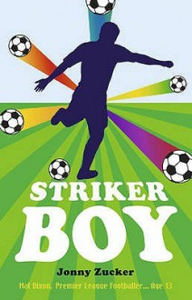Striker Boy - Jonny Zucker