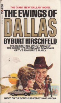 The Ewings Of Dallas - Burt Hirschfeld
