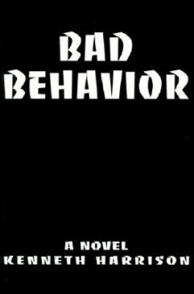 Bad Behavior - Kenneth Harrison