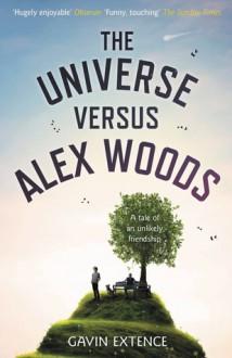 The Universe Versus Alex Woods - Gavin Extence