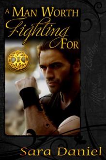 A Man Worth Fighting For - Sara Daniel