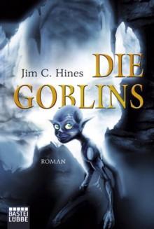 Die Goblins - Jim C. Hines, Axel Franken