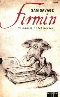 Firmin: Hümanist Entel Serseri - Sam Savage