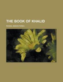 The Book of Khalid - Ameen Rihani