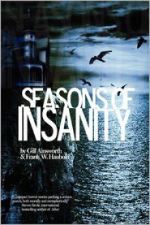 Seasons of Insanity - Gill Ainsworth, Frank W. Haubold