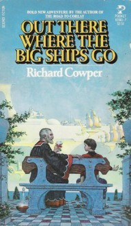 Out There Where the Big Ships Go - Richard Cowper