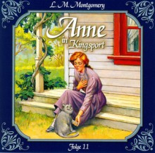 Anne in Kingsport - Folge 11: Die jungen Damen aus Pattys Haus - Simon Jäger, Marie Bierstedt, Dagmar von Kurmin, L.M. Montgomery