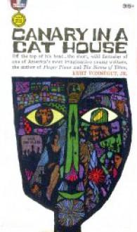 Canary in a Cat House - Kurt Vonnegut