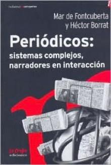 Periodicos: Sistemas Complejos, Narradores En Interaccion - Hector Borrat