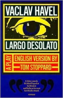 Largo Desolato - Václav Havel, Tom Stoppard