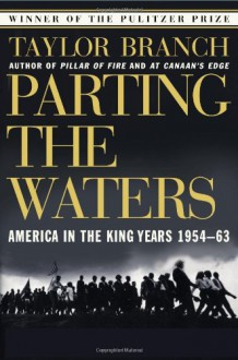 Parting the Waters: America in the King Years, 1954-63 - Taylor Branch