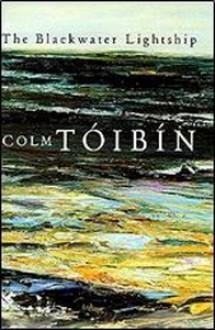 The Blackwater Lightship - Colm Tóibín