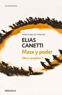 Masa y poder (Contemporanea) - Elias Canetti