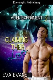 Claiming Their Lover (Alien Experiment Book 3) - Eva Evans