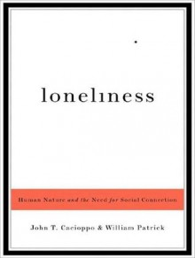 Loneliness: Human Nature and the Need for Social Connection - John T. Cacioppo, William Patrick, Dick Hill