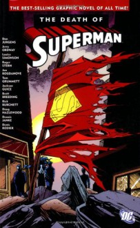 The Death of Superman - Tom Grummentt, Denis Rodier, Doug Hazlewood, Brett Breeding, Jon Bogdanove, Jackson Guice, Rick Burchett, Roger Stern, Jerry Ordway, Louise Simonson, Dennis Janke, Dan Jurgens