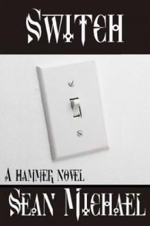 Switch, a Hammer Novel - Sean Michael