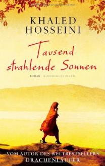 Tausend strahlende Sonnen - Khaled Hosseini, Michael Windgassen