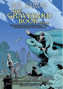 The Graveyard Book Graphic Novel: Volume 2 - Neil Gaiman, P. Craig Russell, P. Craig Russell