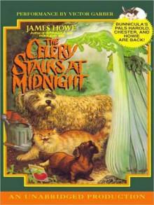 Bunnicula: The Celery Stalks at Midnight (Audio) - James Howe, Victor Garber, Leslie H. Morrill