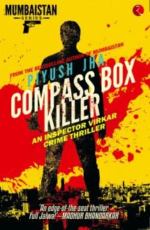 Compass Box Killer (Inspector Virkar, #1) - Piyush Jha