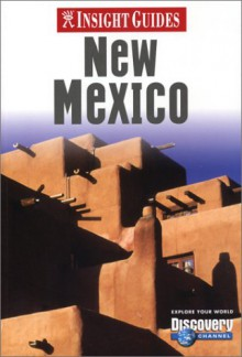 Insight Guides New Mexico - John Gattuso, Richard T. Nowitz, John Gattuso, Insight Guides