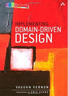 Implementing Domain-Driven Design - Vaughn Vernon