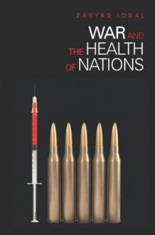 War and the Health of Nations - Zaryab Iqbal