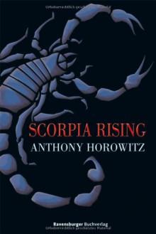 Scorpia Rising - Anthony Horowitz, Wolfram Ströle