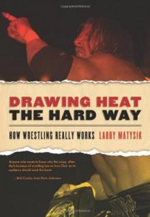 Drawing Heat the Hard Way - Larry Matysik