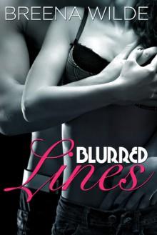 Blurred Lines (Blurred Lines, #1) - Breena Wilde