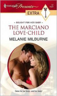 Marciano Love-Child (Harlequin Presents Extra Series - Melanie Milburne