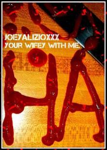 JoeyalizioXXX - Your Wifey With Me (Cocaine.1967) - Vinnie Allen,Joseph Anthony Alizio Jr.,Edward Joseph Ellis
