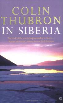 In Siberia - Colin Thubron