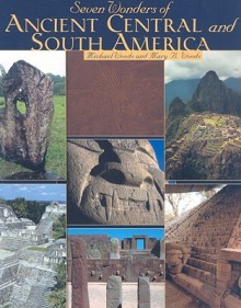 Seven Wonders Of Ancient Central And South America - Michael Woods, Mary Woods