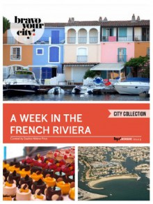 A Week in the French Riviera (Bravo Your City! Book 5) - Sophia Hélène Price
